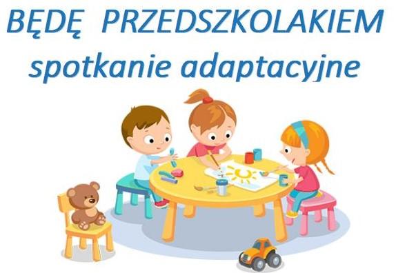 OGŁOSZENIE-spotkanie dla dzieci nowoprzyjętych do naszego przedszkola od 1 września 2021 roku.